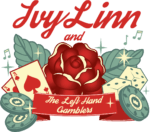 Ivy Linn and the left hand gamblers